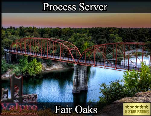 Process Server Fair Oaks
