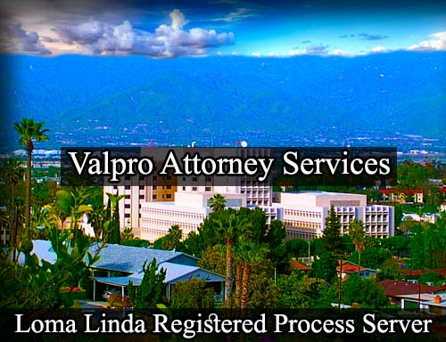 Loma Linda California Registered Process Server