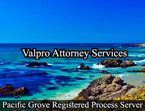 Pacific Grove California Registered Process Server