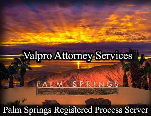 Palm Springs California Registered Process Server