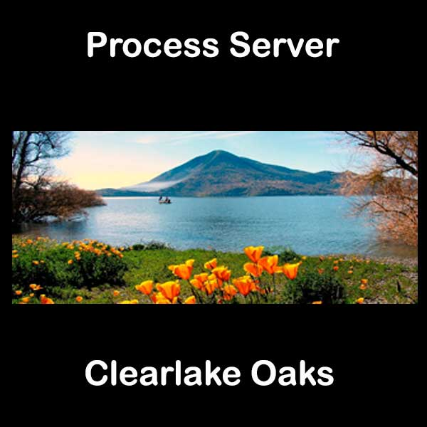Process Server Clearlake Oaks