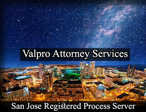 San Jose Registered Process Server Valpro Attorney Services