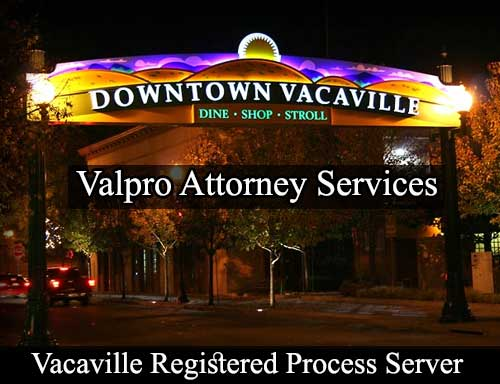 Vacaville California Registered Process Server