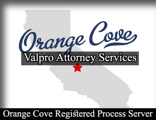 Orange Cove California Registered Process Server