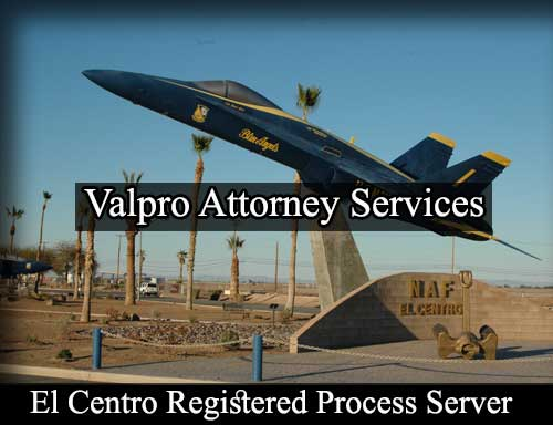 El Centro California Registered Process Server