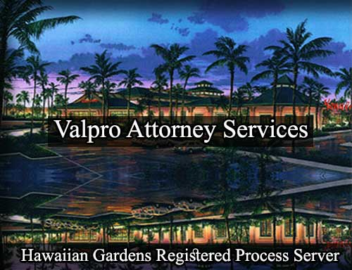 Hawaiian Gardens California Registered Process Server