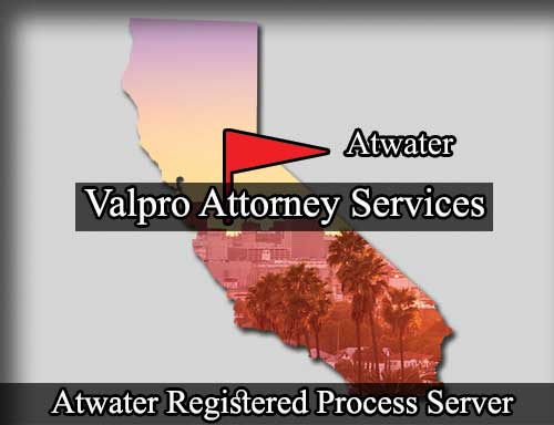 Atwater California Registered Process Server