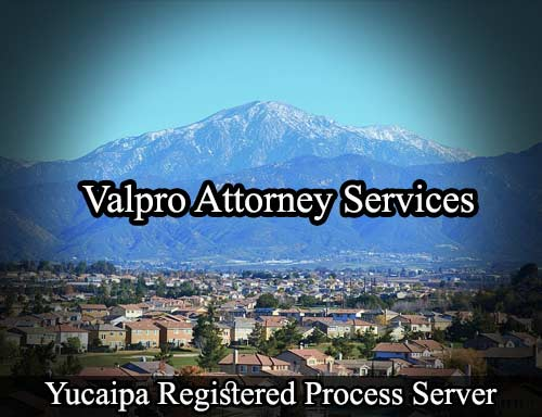 Yucaipa Registered Process Server